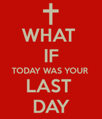 what-if-today-was-your-last-day